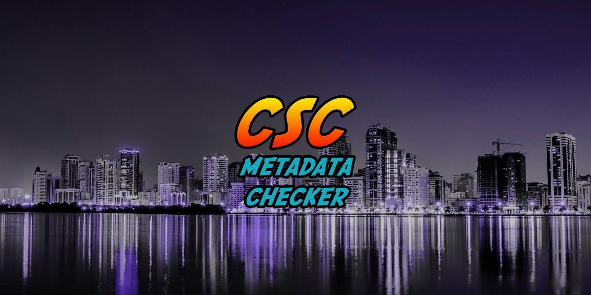 CSC Metadata Checker